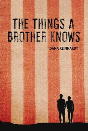 book cover for The Things A Brother Knows by Dana Reinhardt